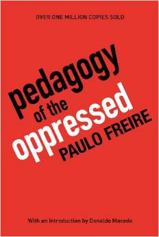 """analysis of pedagogy of the oprpressed by paulo freire Paulo freire's """"pedagogy of the oppressed""""  individual must be a conscious act  in which the content is understood and analyzed, with the dichotomy that exists."""